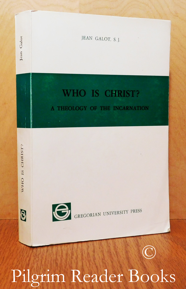 Image for Who Is Christ? A Theology of the Incarnation.