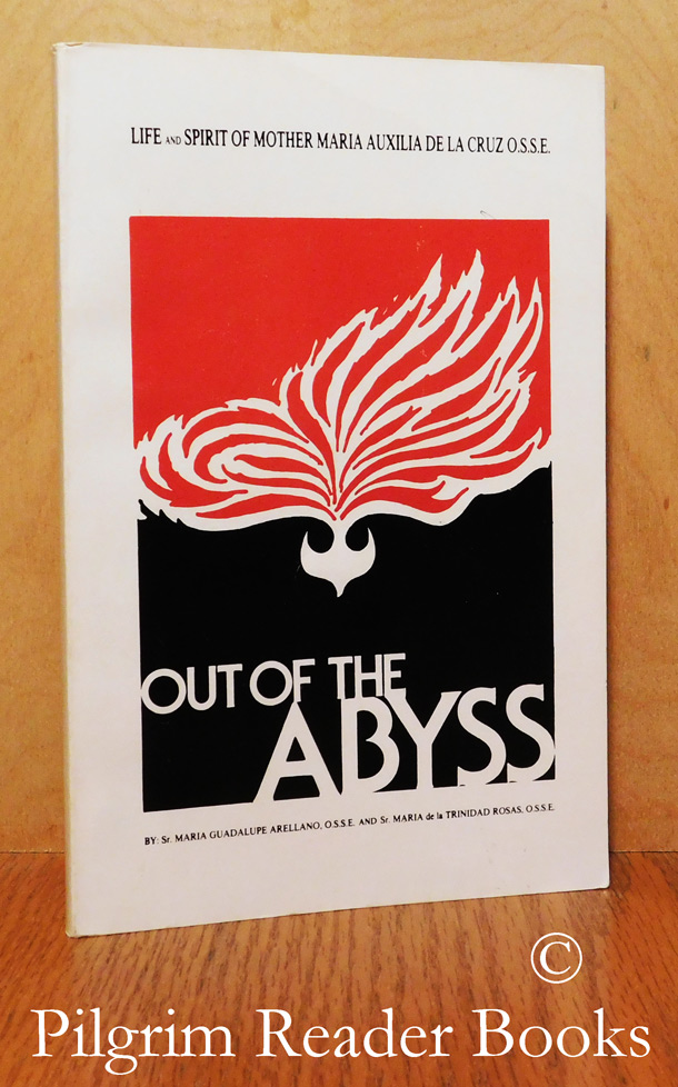 Image for Out of the Abyss: Life and Spirit of Mother Maria Auxilia de la Cruz OSSE.