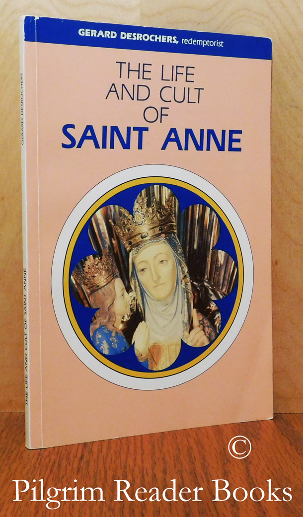 Image for The Life and Cult of Saint Anne.