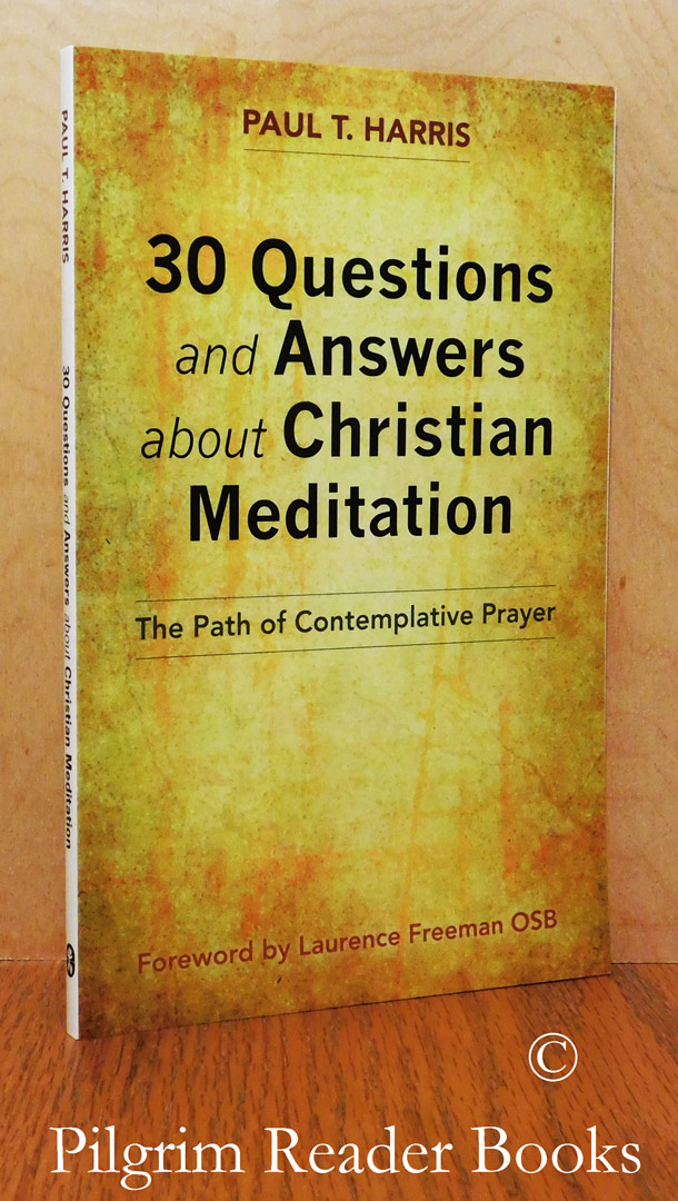 Image for 30 Questions and Answers about Christian Meditation: The Path of Contemplative Prayer.