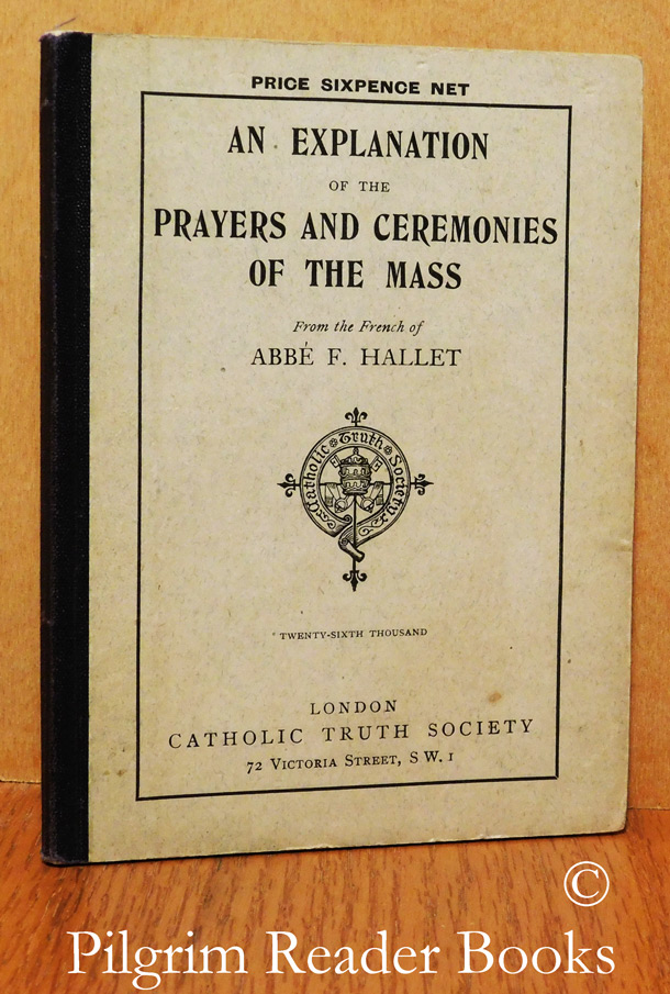 Image for An Explanation of the Prayers and Ceremonies of the Mass.