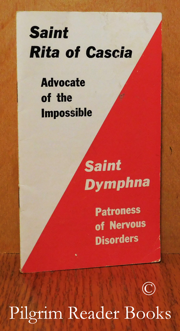 Image for Saint Rita of Cascia: Advocate of the Impossible / Saint Dymphna: Patroness of Nervous Disorders.