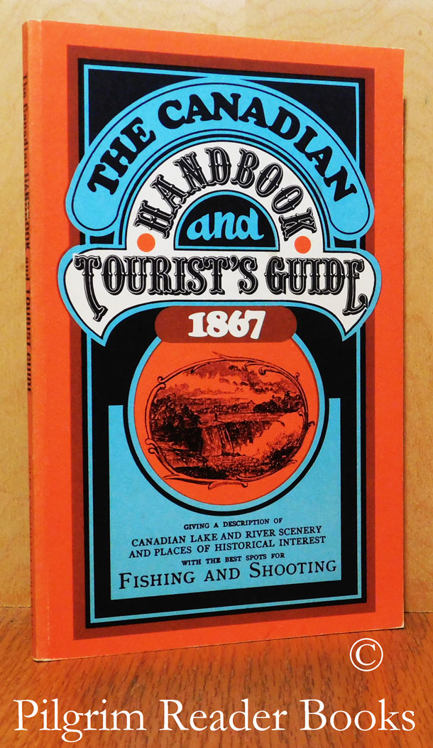 Image for The Canadian Handbook and Tourist's Guide, 1867, Giving a Description of Canadian Lake and River Scenery and Places of Historical Interest with the Best Spots for Fishing and Shooting.