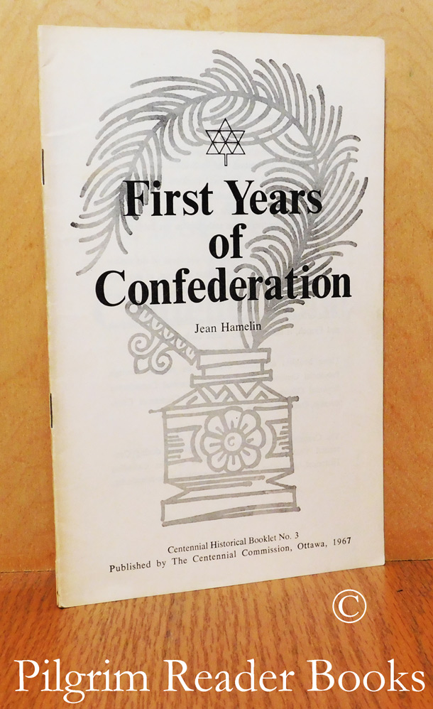 Image for First Years of Confederation, 1867-1878. (CHA Booklet No. 3).