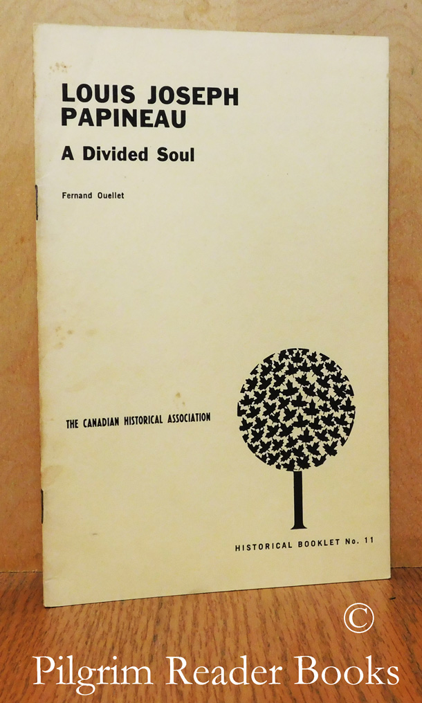 Image for Louis Joseph Papineau: A Divided Soul. (CHA Booklet No. 11).