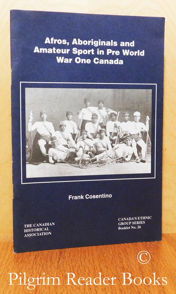 "Image for Afros, Aboriginals and Amateur Sport in Pre World War One Canada. (Booklet #26 in ""Canada's Ethnic Groups"" series)."