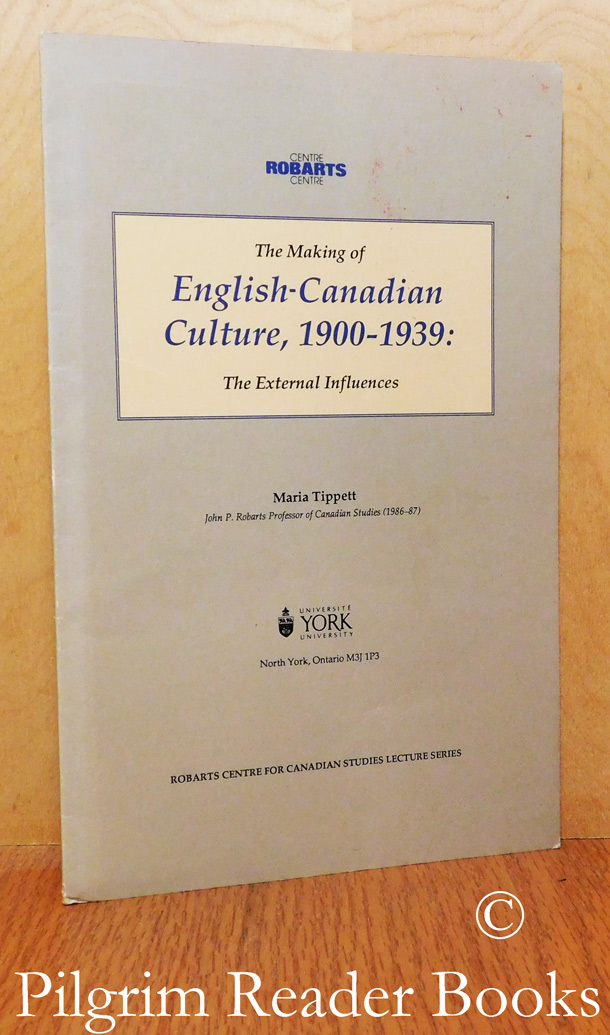Image for The Making of English-Canadian Culture, 1900-1939: The External Influences.
