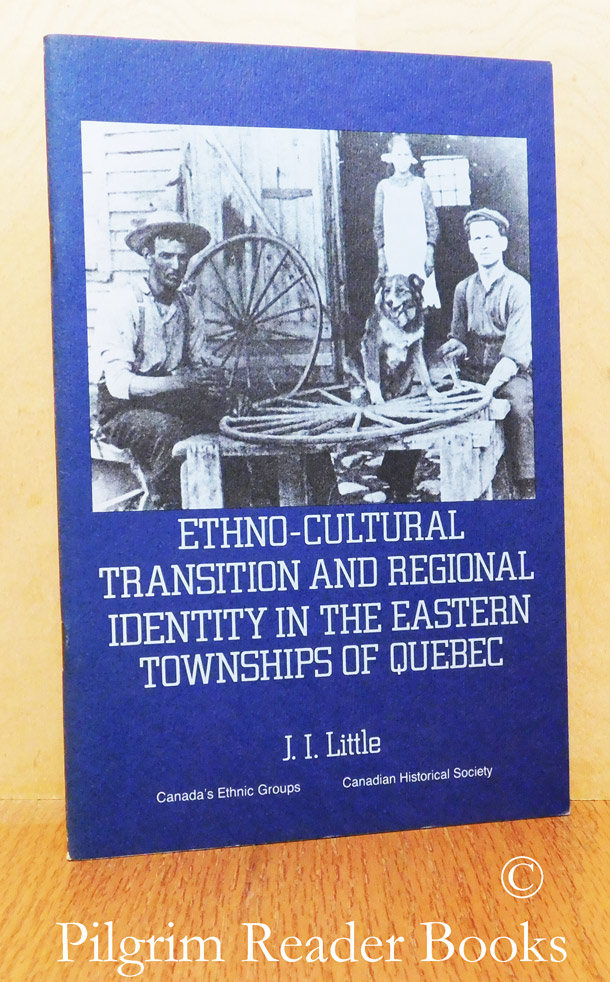 "Image for Ethno-Cultural Transition and Regional Identity in the Eastern Townships of Quebec. (Booklet #13 in ""Canada's Ethnic Groups"" series)."