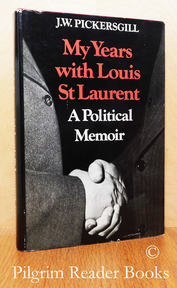 Image for My Years with Louis St. Laurent, A Political Memoir.