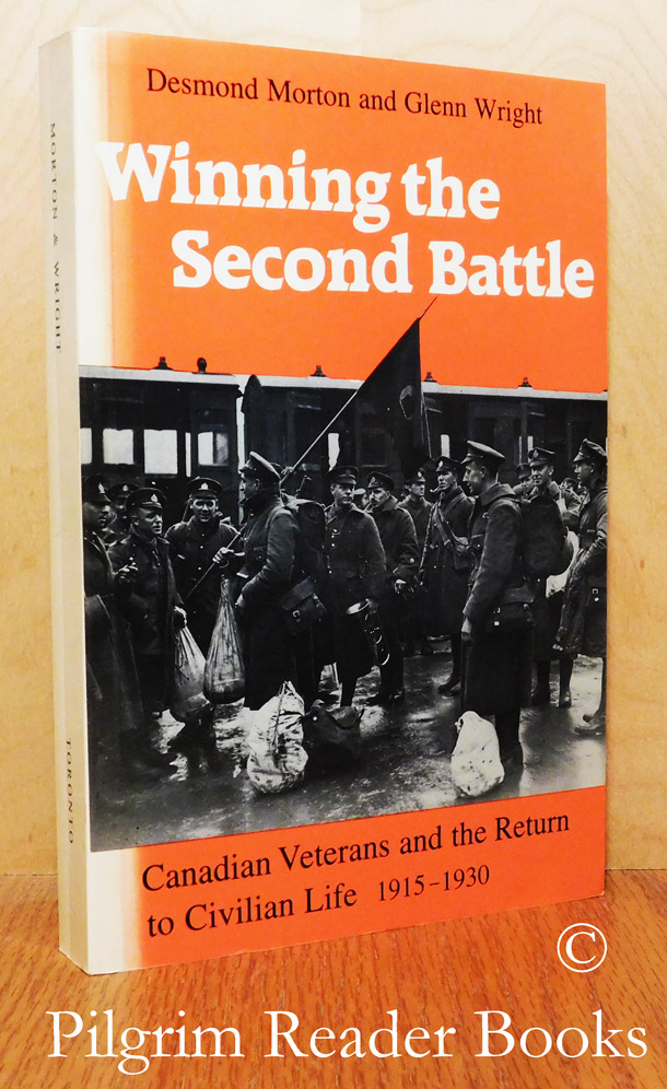 Image for Winning the Second Battle, Canadian Veterns and the Return to Civilian Life, 1915-1930.