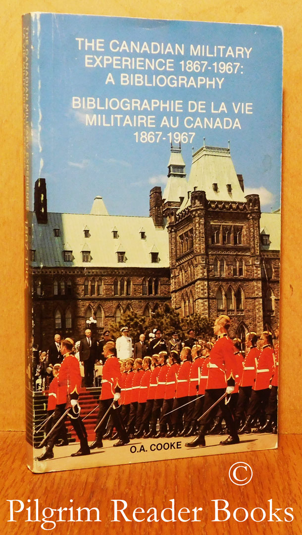 Image for The Canadian Military Experience 1867-1967: A Bibliography / Bibliographie de la Vie Militaire au Canada.