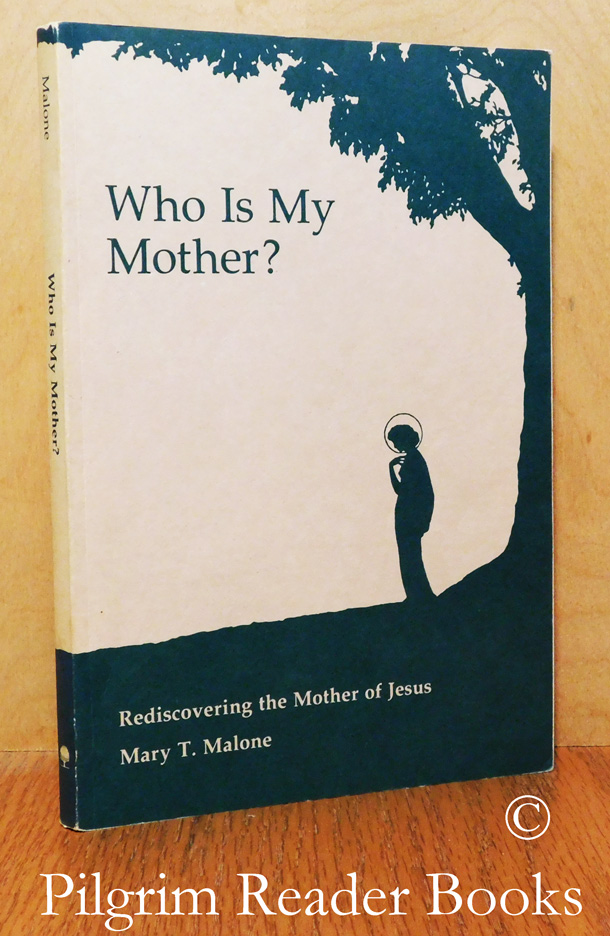 Image for Who Is My Mother? Rediscovering the Mother of Jesus.