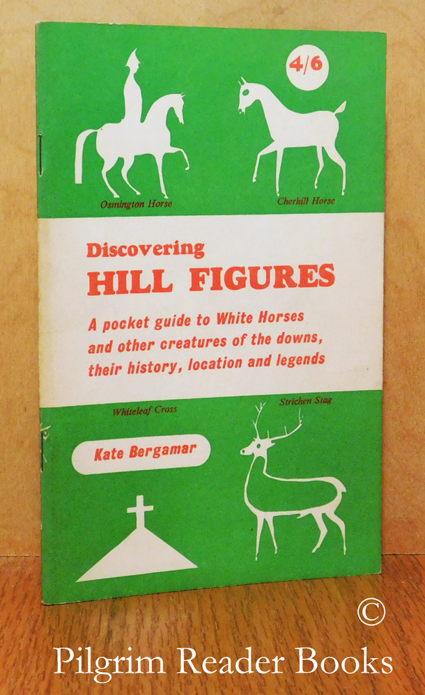 Image for Discovering Hill Figures: A Pocket Guide to White Horses and Other Creatures of the Downs, Their History, Location and Legends.