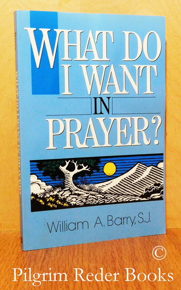 Image for What Do I Want in Prayer?
