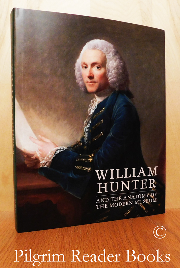 Image for William Hunter and the Anatomy of the Modern Museum.