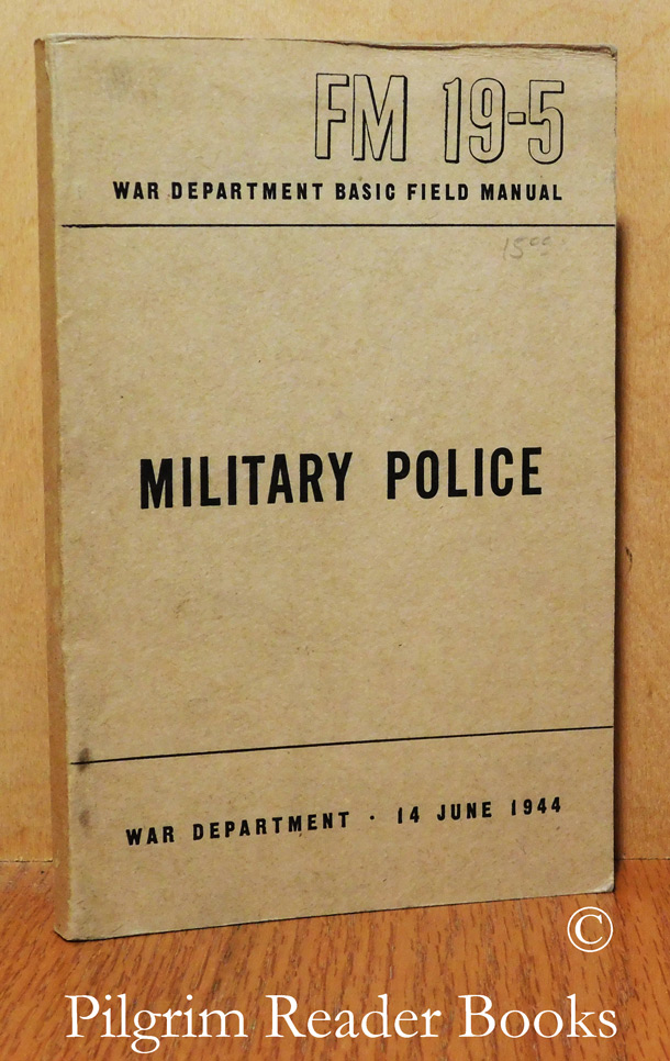 Image for Military Police. War Department Basic Field Manual, FM 19-5.