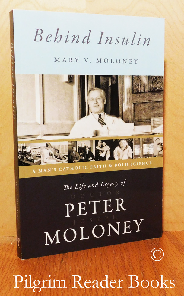 Image for Behind Insulin: The Life and Legacy of Doctor Peter Joseph Moloney.