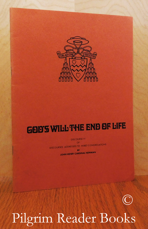Image for God's Will the End of Life. Discourse VI of Discourses Addressed to Mixed Congregations.