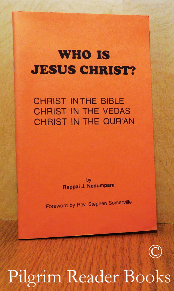 Image for Who Is Jesus Christ? Christ in the Bible, Christ in the Vedas, Christ in the Qur'an.