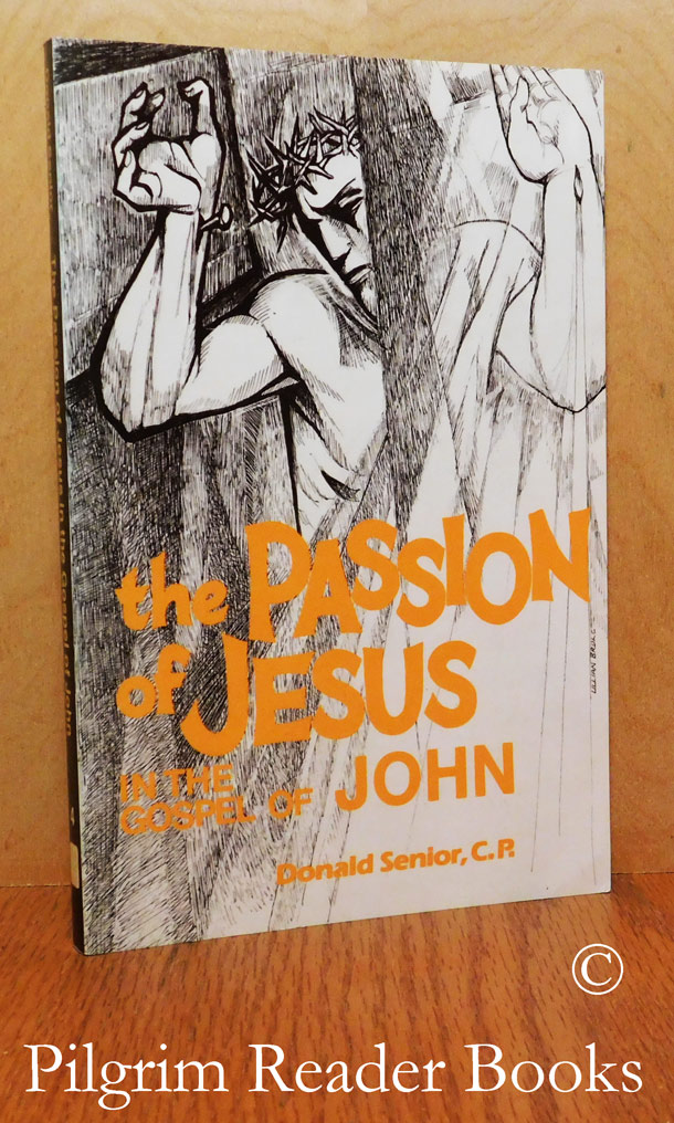 Image for The Passion of Jesus in the Gospel of John.