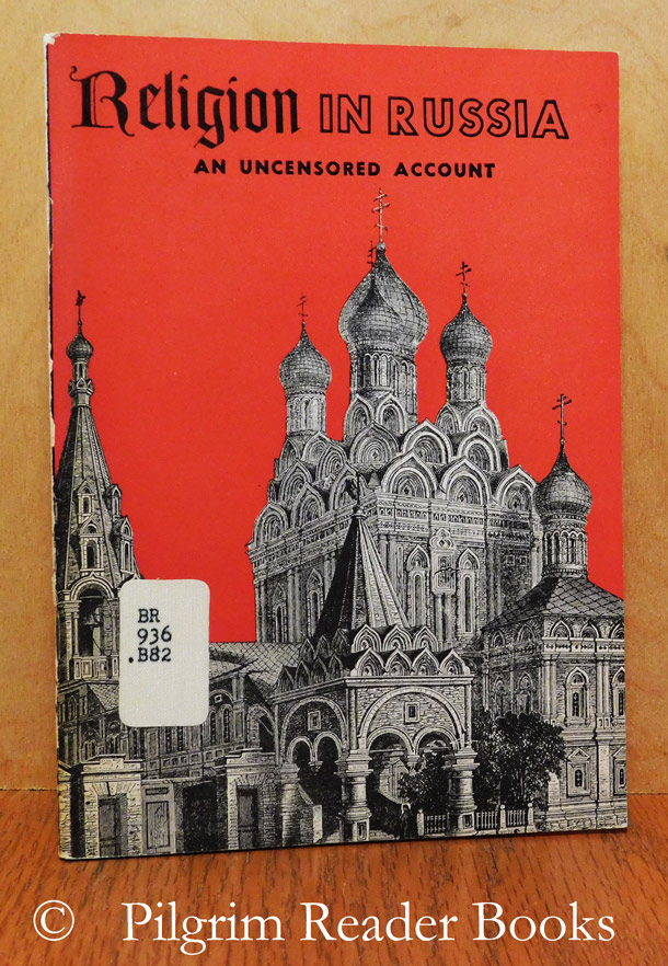 Image for Religion in Russia: from Lenin to Krushchev - an Uncensored Account.