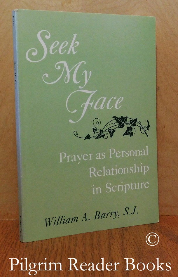 Image for Seek My Face: Prayer as Personal Relationship in Scripture.