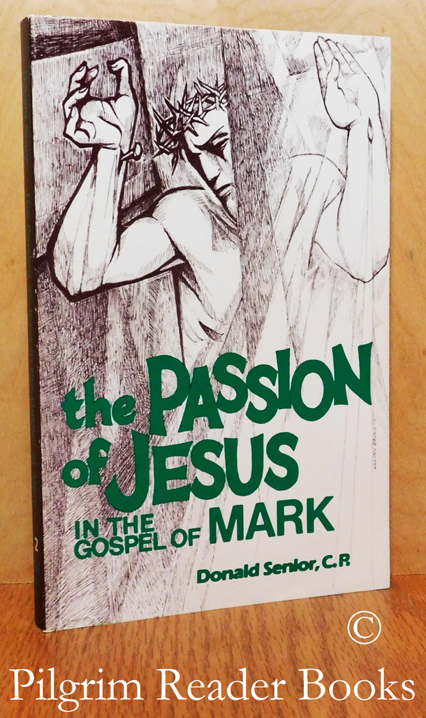 Image for The Passion of Jesus in the Gospel of Mark.