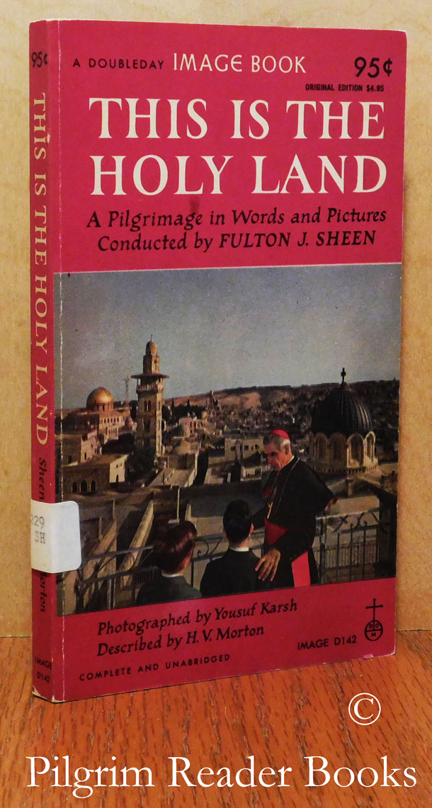 Image for This is the Holy Land: A Pilgrimage in Words and Pictures.
