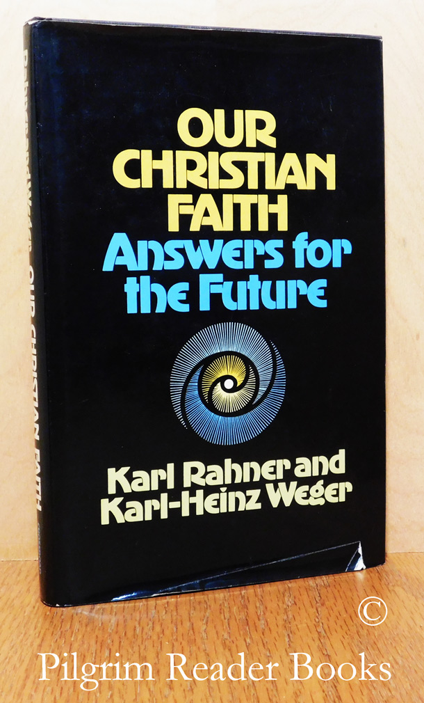 Image for Our Christian Faith: Answers for the Future.