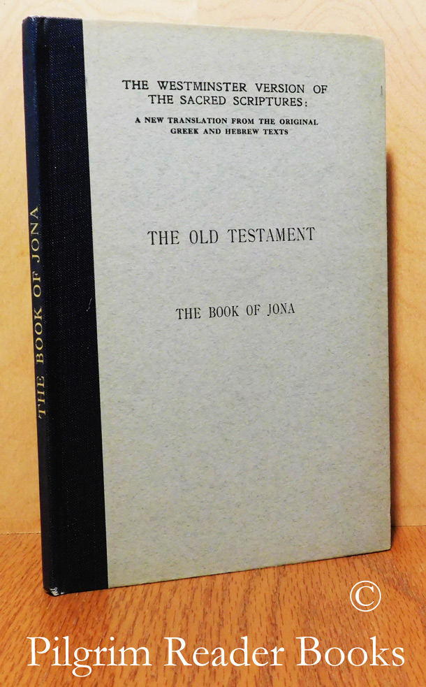 Image for The Westminster Version of the Sacred Scriptures. The Old Testament, The Book of Jona. (Jonah).