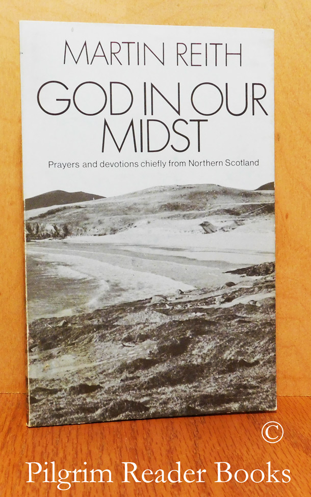 Image for God in Our Midst: Prayers and Devotions Chiefly from Northern Scotland.