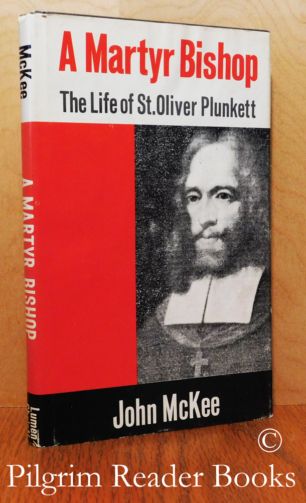 Image for A Martyr Bishop: The Life of St. Oliver Plunkett.