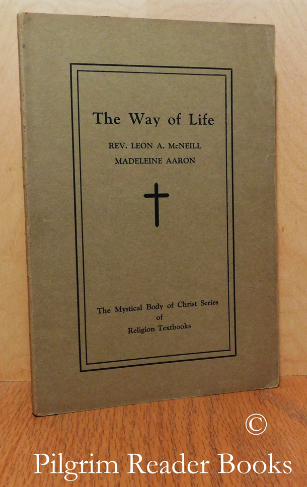 Image for The Way of Life; The Mystical Body of Christ Series of Religion Textbooks.
