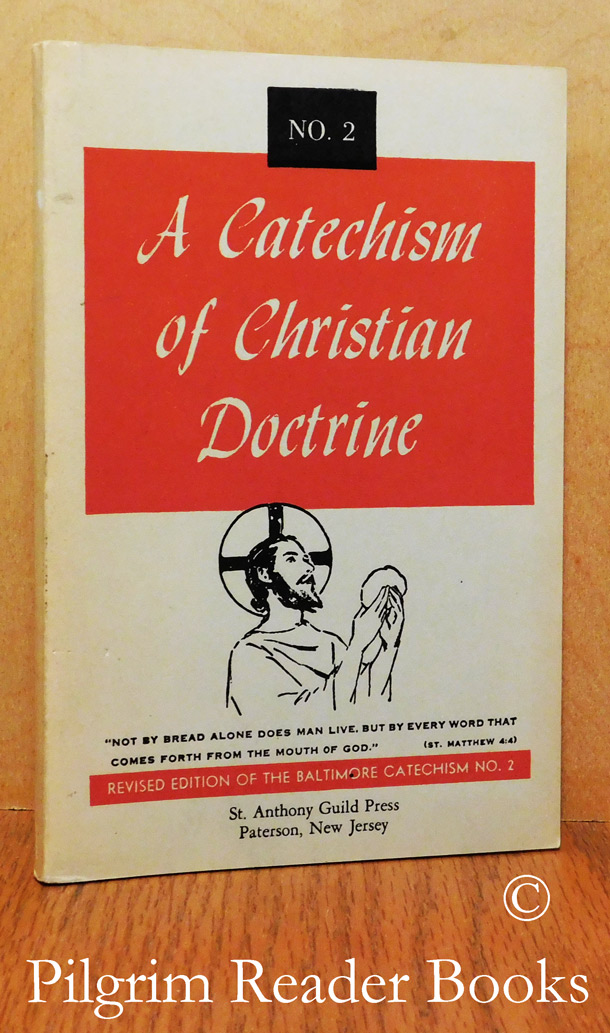 Image for A Catechism of Christian Doctrine. Revised Edition of the Baltimore Catechism Number 2.