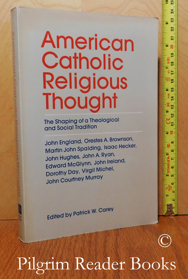 Image for American Catholic Religious Thought: The Shaping of a Theological and Social Tradition.