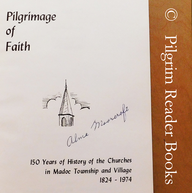 Image for Pilgrimage of Faith, 150 Years of History of the Churches in Madoc Township and Village 1824-1974.