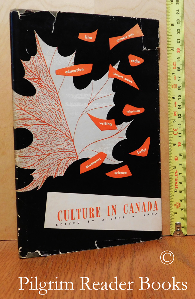Image for Culture in Canada: A Study of the Findings of the Royal Commission on National Development in the Arts, Letters and Sciences, (1949-1951).
