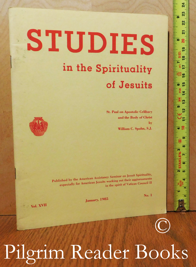 Image for Studies in the Spirituality of Jesuits: St. Paul on Apostolic Celibacy and the Body of Christ. Volume XVII, Number 1, January 1985.