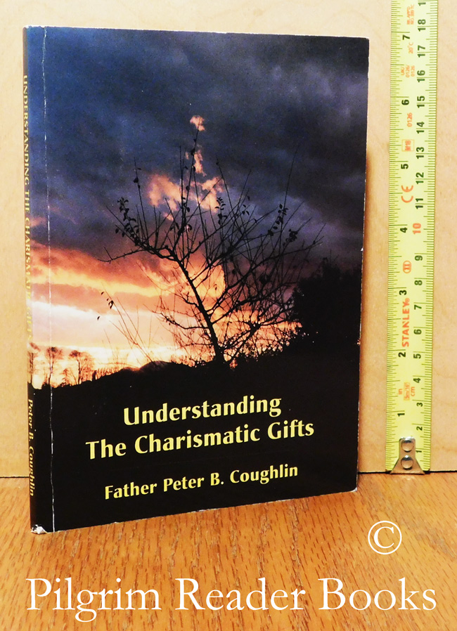 Image for Understanding the Charismatic Gifts.