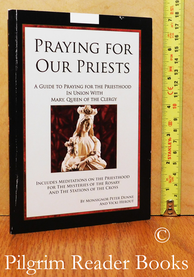 Image for Praying for Our Priests: A Guide to Praying for the Priesthood in Union with Mary, Queen of the Clergy.