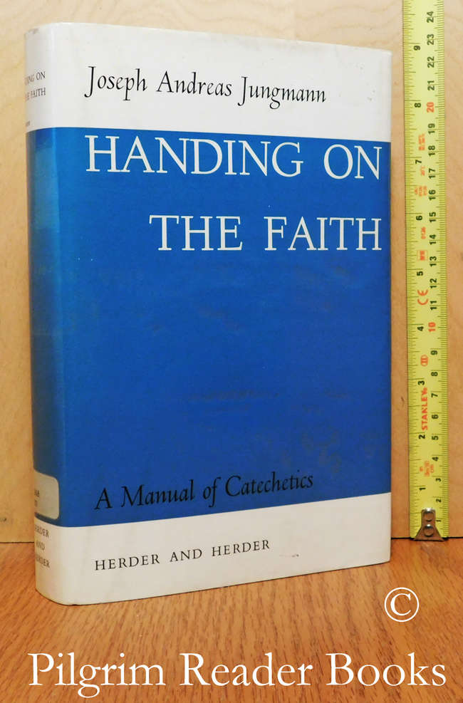 Image for Handing on the Faith: A Manual of Catechetics.