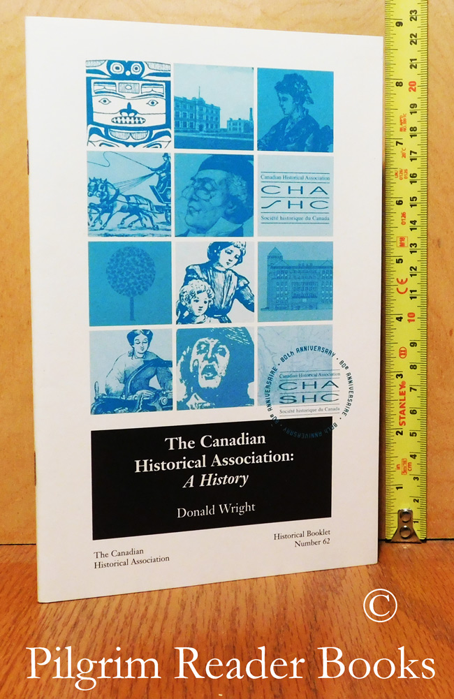Image for The Canadian Historical Association: A History. (Historical Booklet #62)