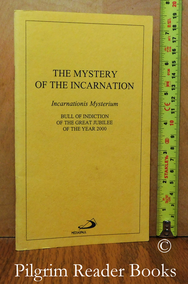 Image for The Mystery of the Incarnation. Incarnationis Mysterium. Bull of Indiction of the Great Jubilee of the Year 2000.