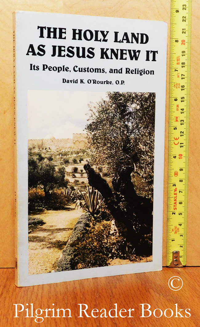 Image for The Holy Land as Jesus Knew It: Its People, Customs, and Religion.