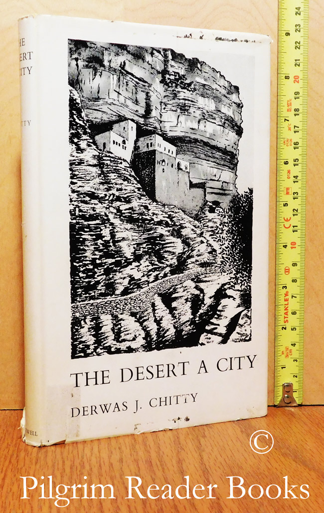 Image for The Desert a City, An Introduction to the Study of Egyptian and Palestinian Monasticism Under the Christian Empire.