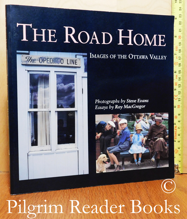 Image for The Road Home: Images of the Ottawa Valley.