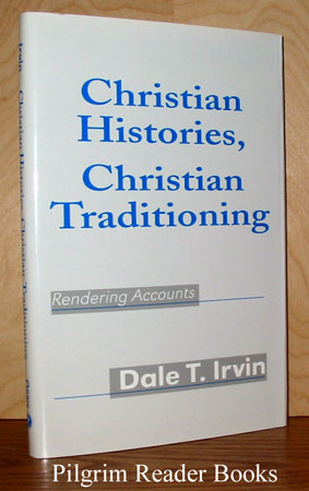 Image for Christian Histories, Christian Traditioning, Rendering Accounts.