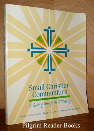 Image for Small Christian Communities: A Vision of Hope for the 21st Century. (Revised Edition).