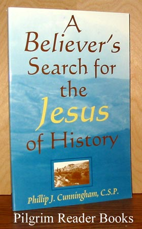 Image for A Believer's Search for the Jesus of History.