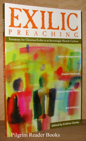Image for Exilic Preaching: Testimony for Christian Exiles in an Increasingly Hostile Culture.